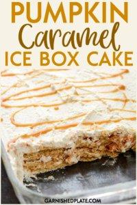 A simple Pumpkin Caramel Ice Box Cake recipe that you can enjoy year round! #garnishedplate #pumpkin #caramel #iceboxcake #grahamcrackers #cinnamon #vanilla #whippingcream
