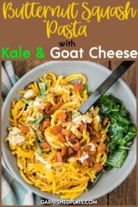 Forget regular pasta once you try spiralized butternut squash! With bacon, kale and goat cheese it a quick weeknight skillet meal! #garnishedplate #butternutsquash #pasta #kale #goatcheese #spiralized #spiralizednoodles