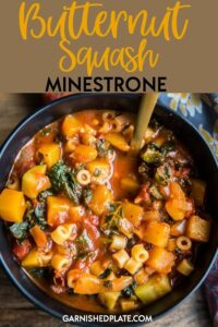 Rich, hearty and filling for those cold winter nights, this Butternut Squash Minestrone is vegan and comes together in about 30 minutes! #garnishedplate #butternutsquash #minestrone