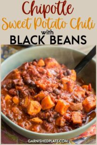 Chipotle Sweet Potato Chili with Black Beans is perfect for a quick weeknight dinner and is dairy-free, gluten-free and vegan! Spicy, delicious and filling! #garnishedplate #chipotle #sweetpotato #chili #blackbeans