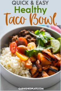 When you need a quick and easy dinner that's totally customizable for each member of the family, how about this Quick and Easy Healthy Taco Bowl?  Full of delicious flavors and quick to throw together when you're rushed to make dinner! #garnishedplate #tacobowl #healthyrecipe #quickdinner #bowl