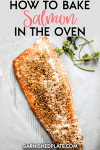 For a simple, healthy and delicious dinner you just can't go wrong with baked salmon! This simple tutorial will teach you how to bake salmon in the oven for the perfect easy meal! #garnishedplate #howto #bake #salmon #bakedsalmon #oven