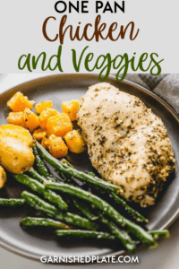 The ultimate easy and healthy meal that the whole family will love! One Pan Chicken and Veggies is perfect for a quick weeknight meal or just as amazing for meal prep! #garnishedplate #chicken #mealprep #onepan