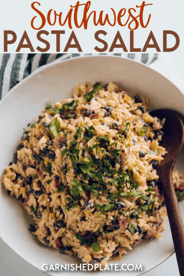 No summer meal is complete without pasta salad! Whether you're headed to a holiday BBQ or just a family dinner, this Southwest Pasta Salad will be the perfect addition to any meal! #garnishedplate #pastasalad #orzo #southwest #picnic #potluck